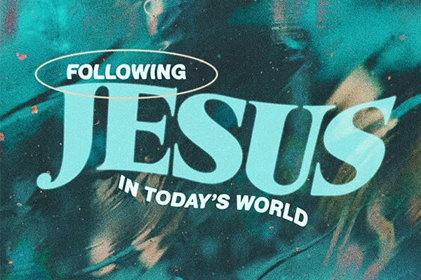 Following Jesus In Today's World